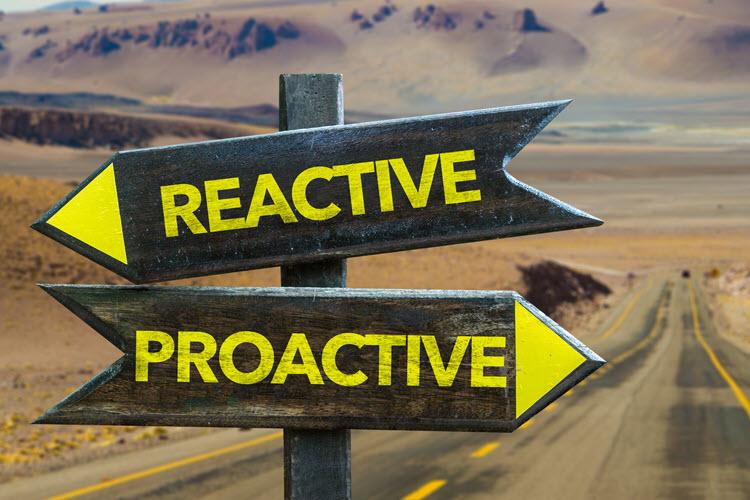 Proactive vs Reactive - iStock-861310528 750x500